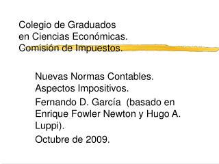 Colegio de Graduados  en Ciencias Econ�micas.  Comisi�n de Impuestos.
