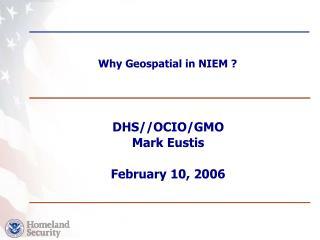 Why Geospatial in NIEM ?