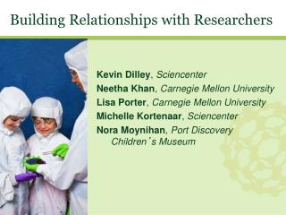 Building Relationships with Researchers