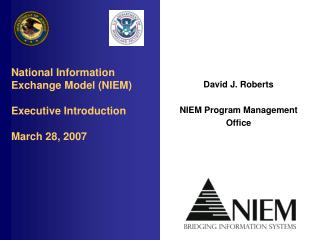 National Information Exchange Model (NIEM) Executive Introduction March 28, 2007