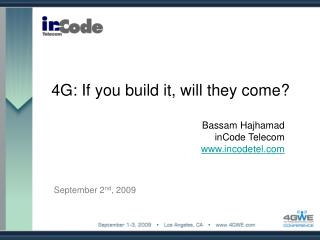 4G: If you build it, will they come