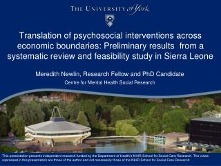 Meredith  Newlin , Research Fellow and PhD Candidate  Centre for Mental Health Social Research