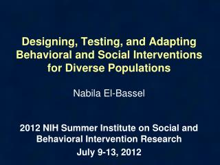 Designing, Testing, and Adapting Behavioral and Social Interventions for Diverse Populations