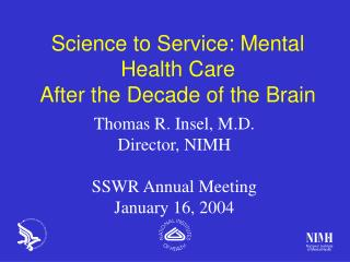 Science to Service: Mental Health Care After the Decade of the Brain