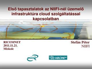 Első tapasztalatok az NIIFI-nél üzemelő infrastruktúra cloud szolgáltatással kapcsolatban