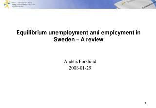 Equilibrium unemployment and employment in Sweden � A review