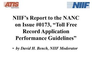"""NIIF's Report to the NANC on Issue #0173, """"Toll Free Record Application Performance Guidelines"""""""