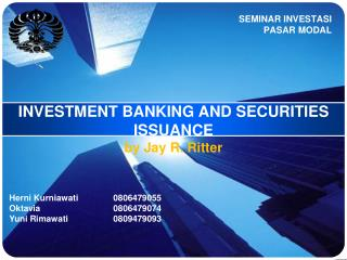 INVESTMENT BANKING AND SECURITIES ISSUANCE  by Jay R. Ritter