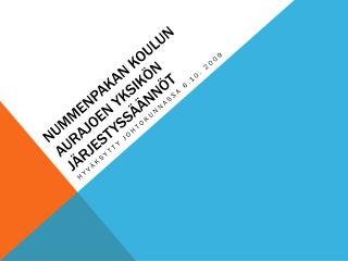 Nummenpakan koulun aurajoen yksikön järjestyssäännöt