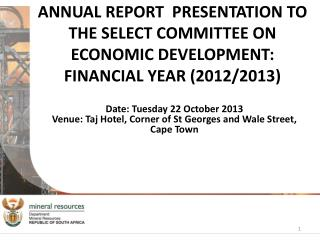 Date: Tuesday 22 October 2013  Venue:  Taj  Hotel, Corner of St Georges and Wale Street,