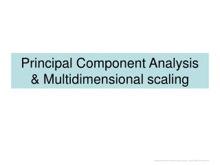Principal Component Analysis  Multidimensional scaling