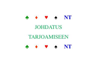 ♣ ♦ ♥ ♠ NT JOHDATUS TARJOAMISEEN ♣ ♦ ♥ ♠ NT