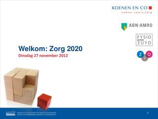Welkom: Zorg 2020