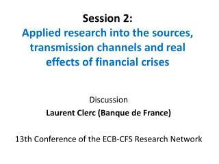 Discussion Laurent Clerc (Banque de France) 13th Conference of the ECB-CFS Research Network