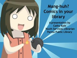 Mang-huh?  Comics in your library