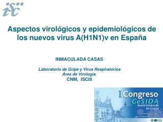 Aspectos virológicos y epidemiológicos de los nuevos virus A(H1N1)v en España