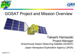 GOSAT Project and Mission Overview Takashi Hamazaki Project Manager