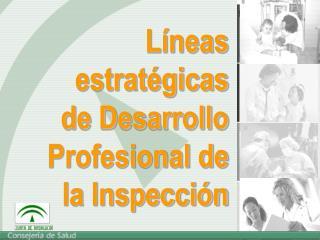 Líneas estratégicas de Desarrollo Profesional de la Inspección