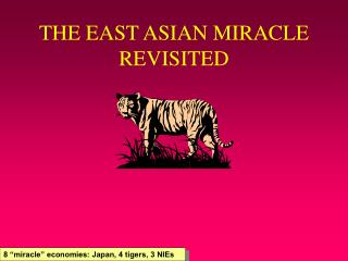 THE EAST ASIAN MIRACLE REVISITED