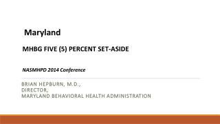 Brian Hepburn, M.D., Director, Maryland Behavioral Health Administration