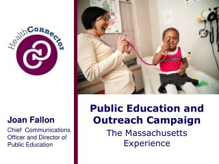 Public Education and Outreach Campaign The Massachusetts Experience