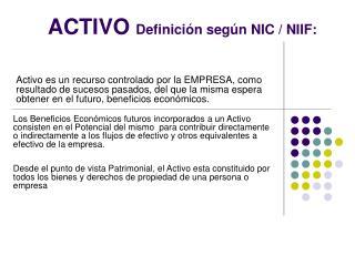 ACTIVO  Definición según NIC / NIIF: