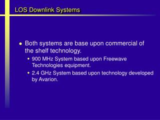 LOS Downlink Systems