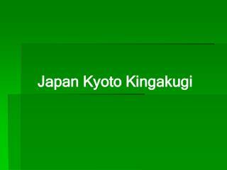 Japan Kyoto Kingakugi