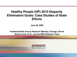 Healthy People HP 2010 Disparity Elimination Goals: Case Studies of State Efforts