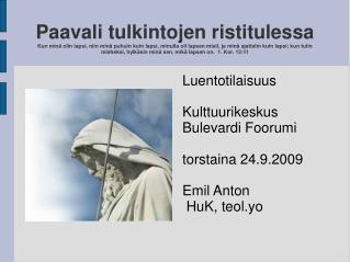 Luentotilaisuus Kulttuurikeskus Bulevardi Foorumi torstaina 24.9.2009 Emil Anton  HuK, teol.yo
