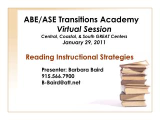Reading Instructional Strategies Presenter: Barbara Baird 915.566.7900 B-Baird@att