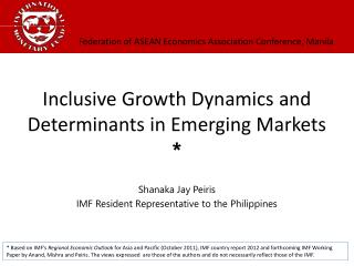 Inclusive Growth Dynamics and  Determinants in Emerging Markets *