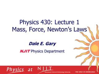Physics 430: Lecture 1  Mass, Force, Newton's Laws
