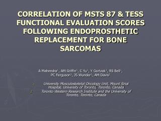 CORRELATION OF MSTS 87  TESS FUNCTIONAL EVALUATION SCORES FOLLOWING ENDOPROSTHETIC REPLACEMENT FOR BONE SARCOMAS