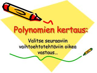Polynomien kertaus:
