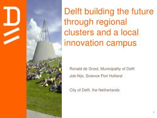Delft building the future through regional clusters and a local innovation campus