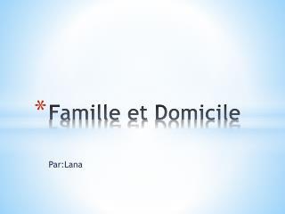Famille  et  Domicile