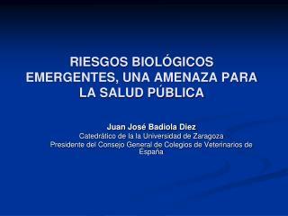 RIESGOS BIOLÓGICOS EMERGENTES, UNA AMENAZA PARA LA SALUD PÚBLICA