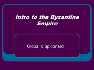 Intro to the Byzantine Empire