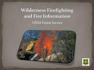 Wilderness Firefighting  and Fire Information