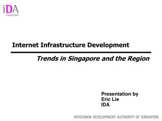 Internet Infrastructure Development  Trends in Singapore and the Region