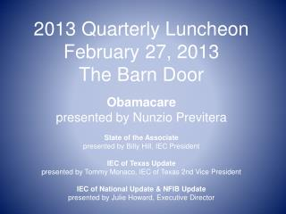 2013 Quarterly Luncheon February 27, 2013 The Barn Door