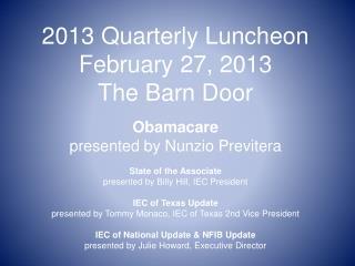 2013 Quarterly Luncheon February 27, 2013 The Barn Door