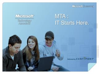 MTA :  IT Starts Here.
