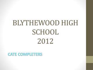 BLYTHEWOOD HIGH SCHOOL 2012