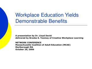 Workplace Education Yields Demonstrable Benefits