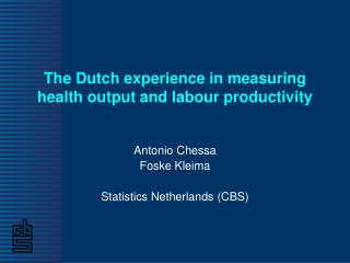 The Dutch experience in measuring health output and labour productivity