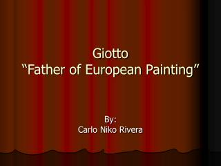 Giotto �Father of European Painting�