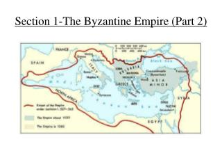 Section 1-The Byzantine Empire (Part 2)