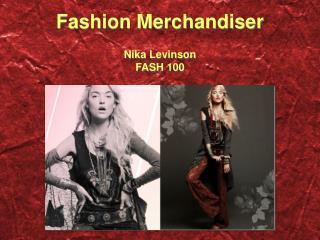 Fashion Merchandiser Nika Levinson FASH 100